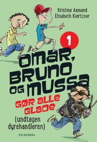 Kristina Aamand, Elisabeth Kiertzner: Omar, Bruno og Mussa gør alle glade (undtagen dyrehandleren)