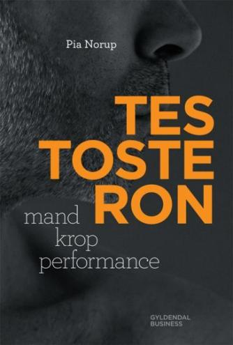 Pia Norup: Testosteron : mand krop performance